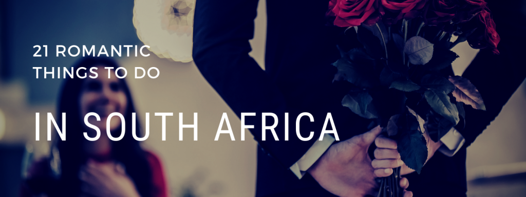 romantic things to do in cape town, durban and johannesburg.