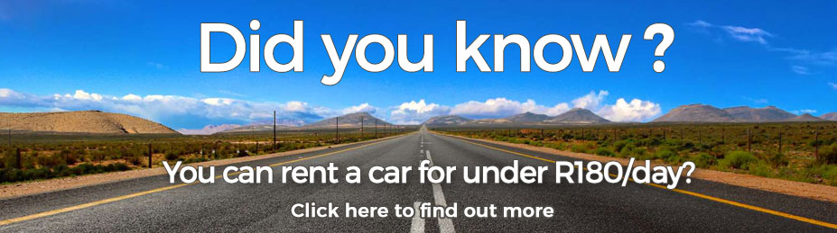 You can rent a car for under R180/day?